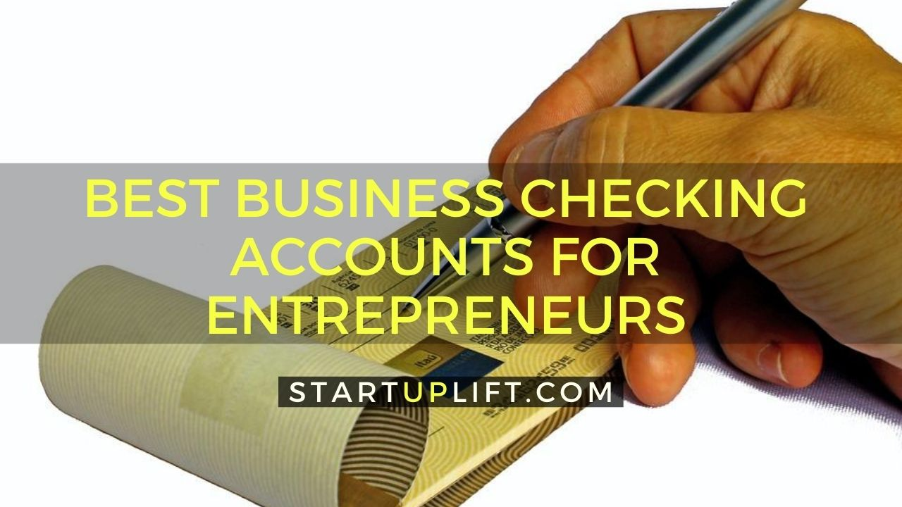 Best Business Checking Accounts for Entrepreneurs
