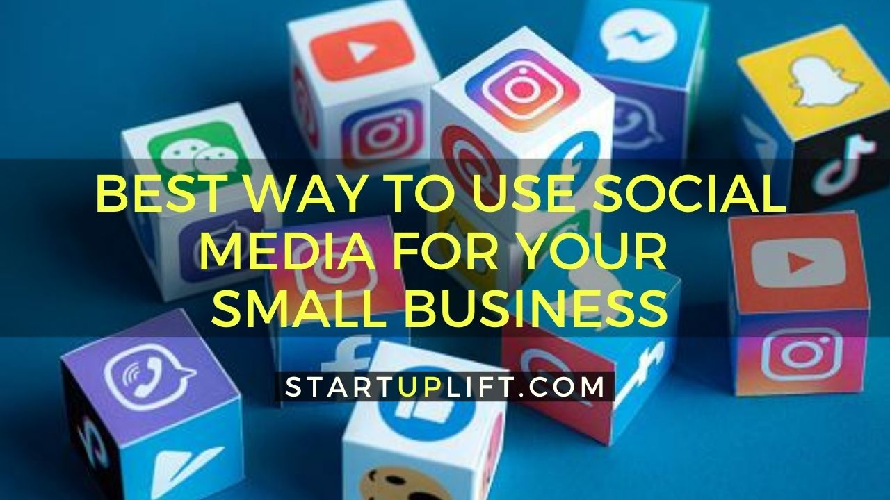 Best Way to Use Social Media for Your Small Business