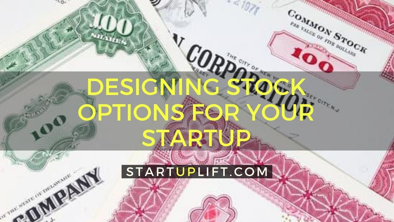 Designing Stock Options For Your Startup