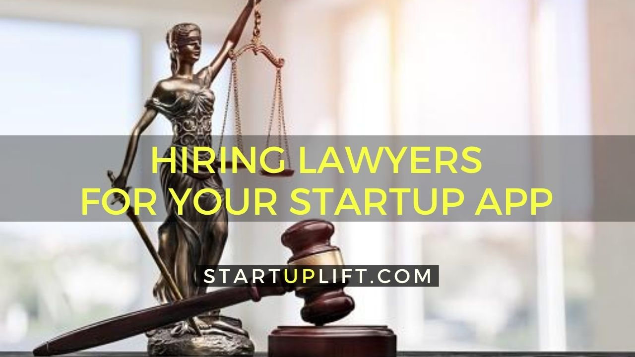 Hiring Lawyers for Your Startup App