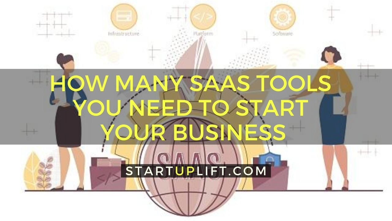 How Many SaaS Tools You Need to Start Your Business