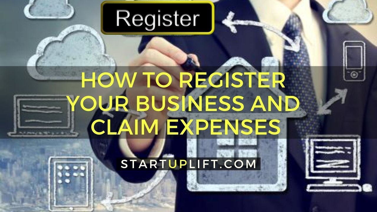 How to Register Your Business and Claim Expenses
