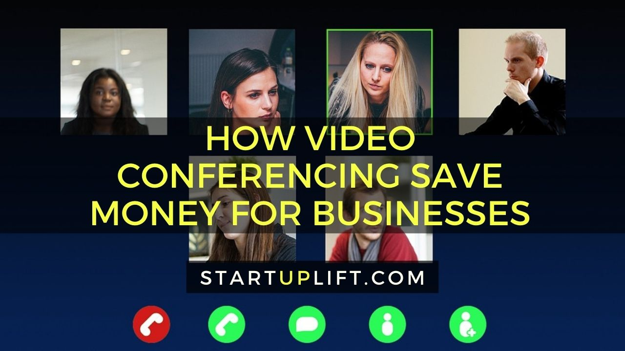 How Video Conferencing Save Money For Businesses