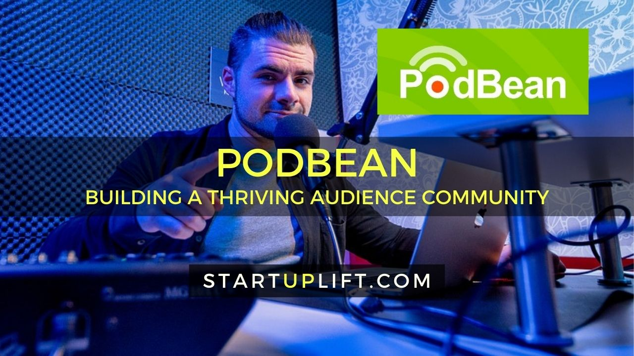 How to Build a Thriving Audience Community with PodBean
