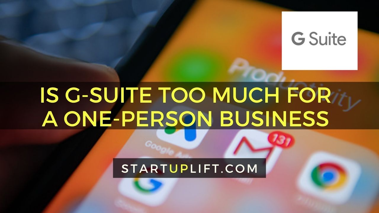 Is G-Suite Too Much For A One-Person Business