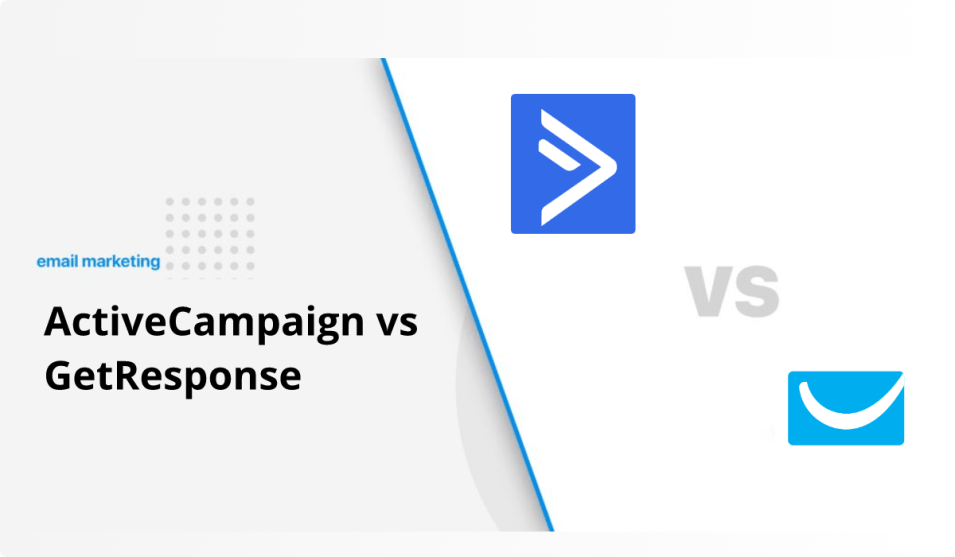 ActiveCampaign Vs GetResponse: Which Is Best For Profitable Business?