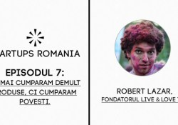 StartUps Romania Podcast Episodul 7