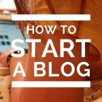 How To Start A Blog — The Complete Beginner Guide