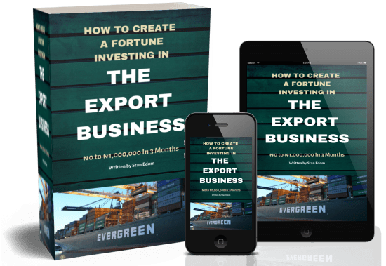 How To Create Wealth Investing In The Export Business In Nigeria
