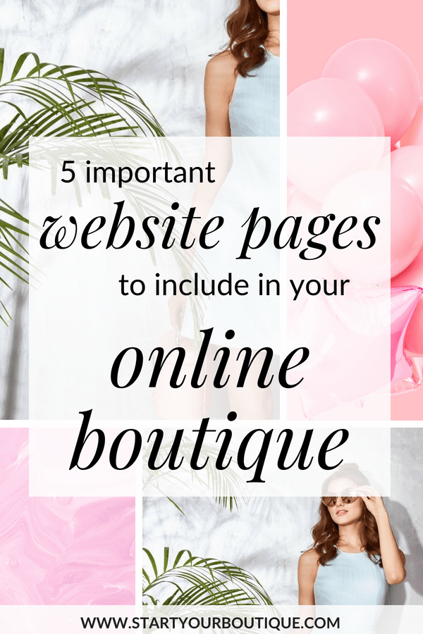 Starting an online boutique business? Click through to learn 5 must have necessary website pages for your online boutique