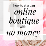 If you want to start an online boutique but have no money click through to read more about what you'll actually need when launching the online boutique of your dreams.
