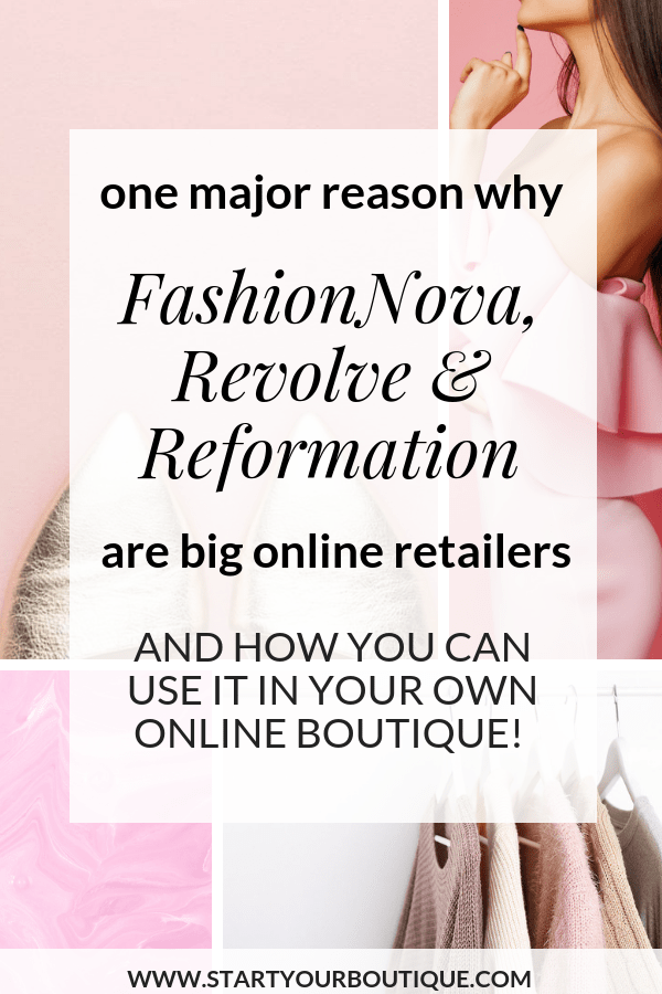 Starting an online boutique? Click through to watch the video and learn one major reason why Fashion Nova, Revolve and Reformation are big online retailers plus how you can use this in your own online boutique