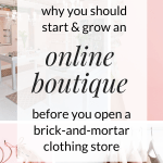 Why You Should Start an Online Boutique Before You Open a Physical Retail Store