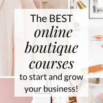 best online boutique courses to start and grow your business