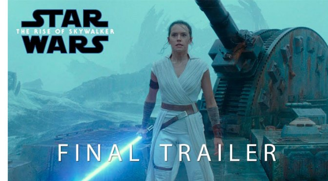 Revelado el tráiler final de Star Wars Episodio 9: El Ascenso de Skywalker