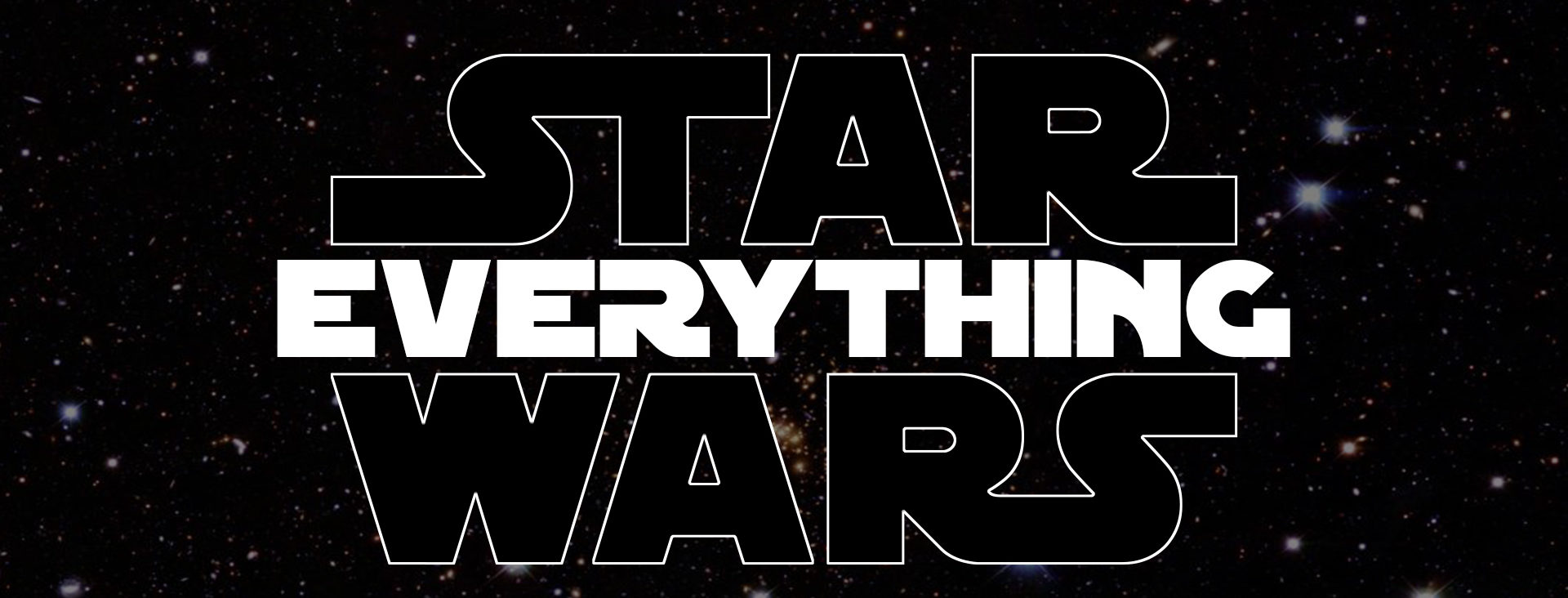 Star Wars EVERYTHING
