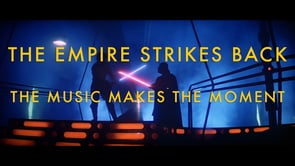 Star Wars The Empire Strikes Back- The Music Makes the Moment