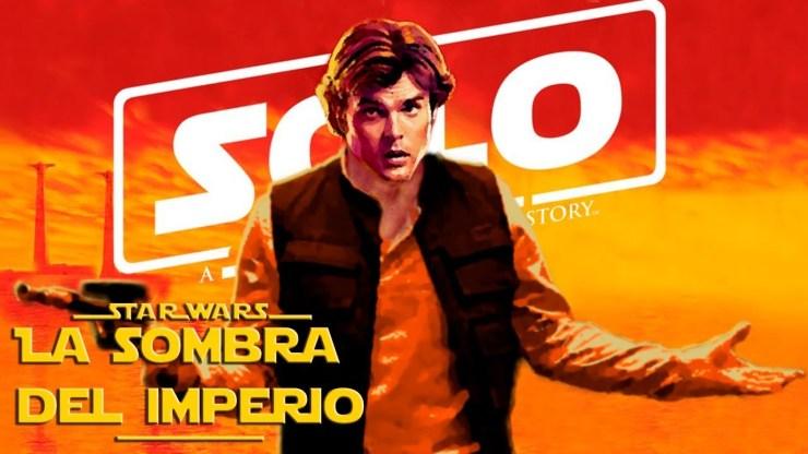 5 Cosas Que Debes Saber Antes de Ver Han Solo – Star Wars