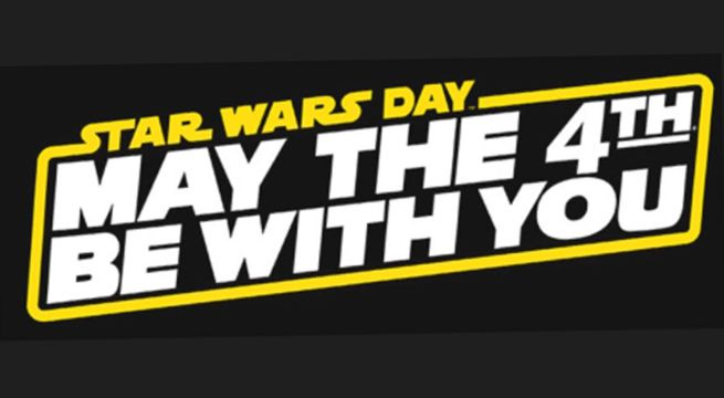May the Fourth Be With You! Happy Star Wars Day! 1