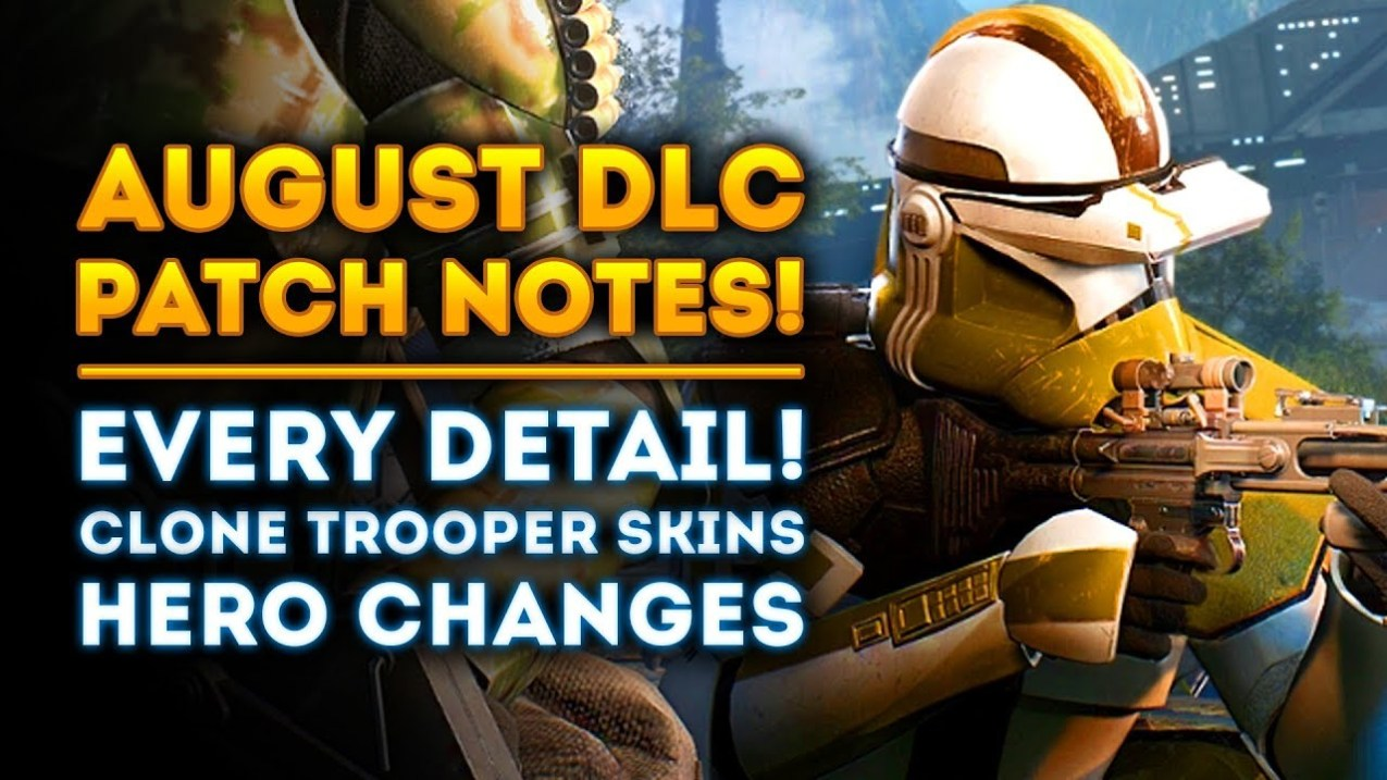 August DLC FULL PATCH NOTES! Clone Trooper Skins, Hero Changes!