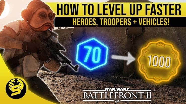 How to level up faster - Heroes, Troopers + Vehicles | STAR WARS Battlefront 2
