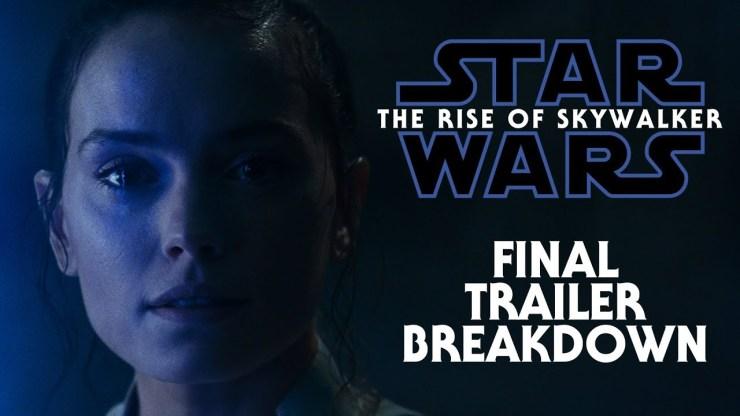 Star Wars Episode IX The Rise of Skywalker Final Trailer Breakdown 1