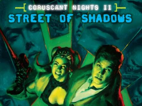 Coruscant Nights II: Street of Shadows