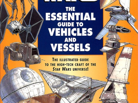 Star Wars – The Essential Guide to Vehicles and Vessels
