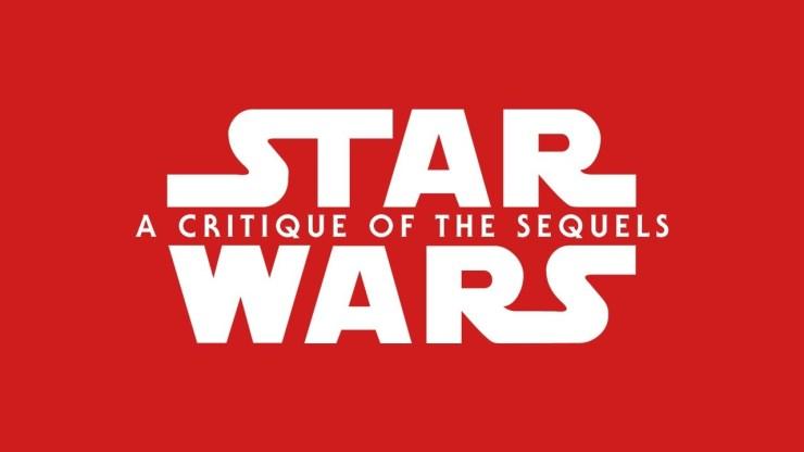 Star Wars - A Critique Of The Sequels