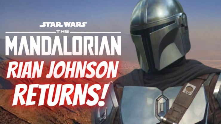 Rian Johnson to Direct An Episode of The Mandalorian?