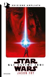 Gli Ultimi Jedi - Edizione Ampliata (Mondadori)