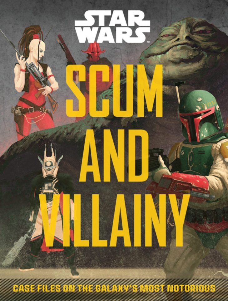 Scum and Villainy: Case Files on the Galaxy's Most Notorious Cover