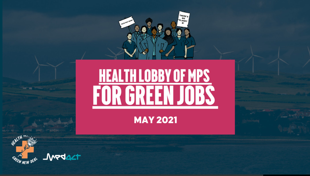 Health Lobby of MPs for Green Jobs - May 2021 - Health for a Green New Deal/Medact