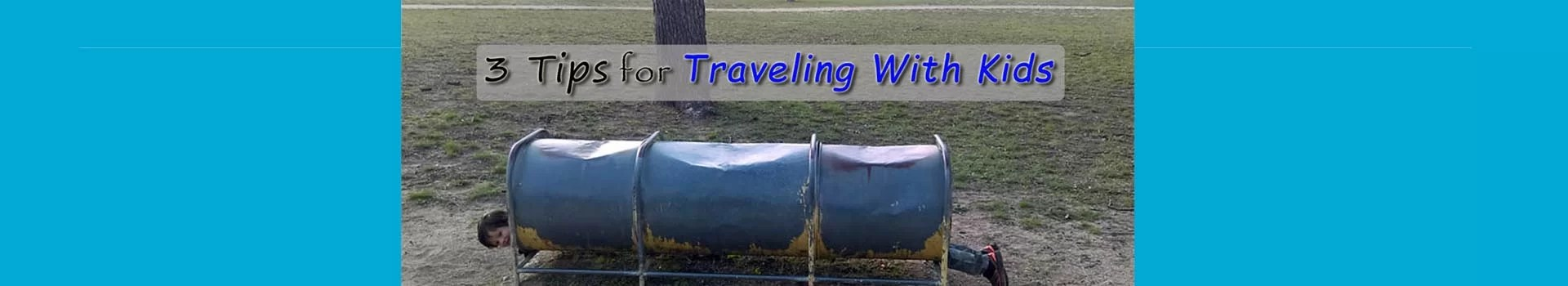 3 Tips for Traveling With Kids
