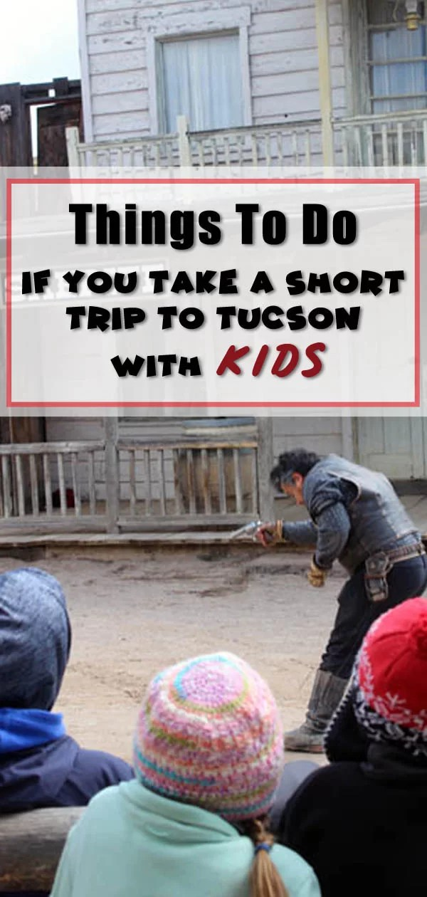A Short Trip to Tucson With Kids