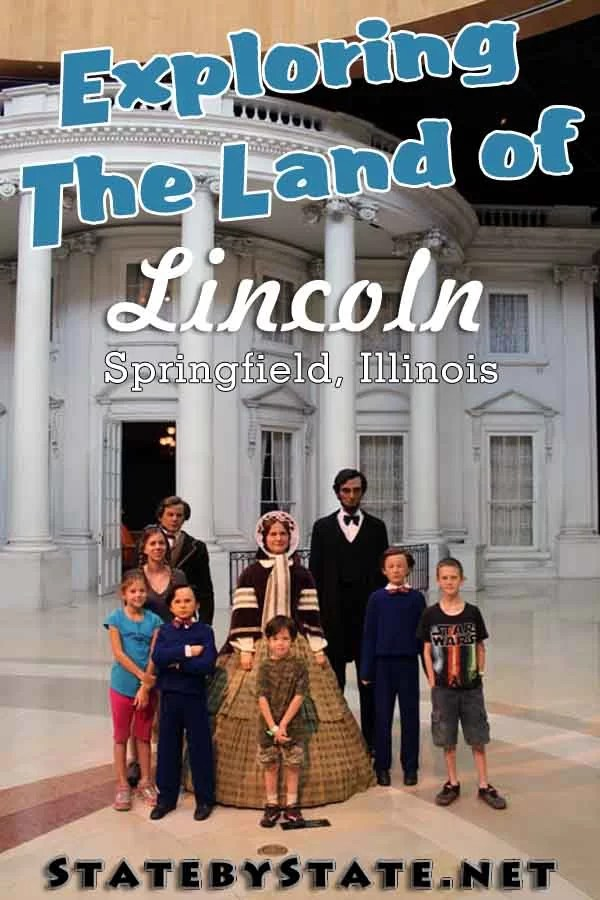 A Family Guide to the Land of Lincoln, Springfield Illinois