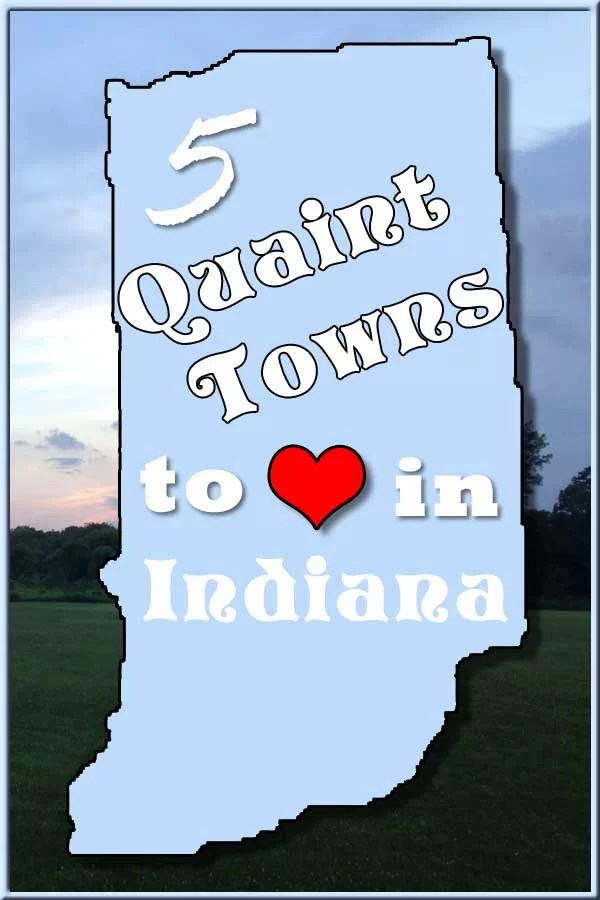 Visit These 5 Quaint Towns in Indiana - State by State