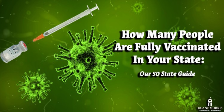 How Many People Are Fully Vaccinated In Your State: Our 50 State Guide