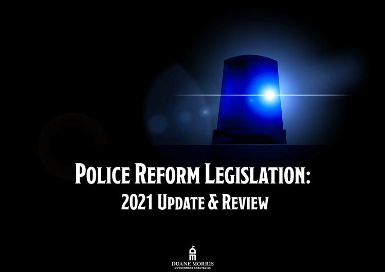 Police Reform Legislation: 2021 Update & Review