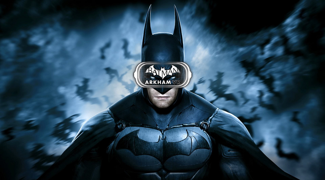 Batman Arkham VR HTC Vive PC review