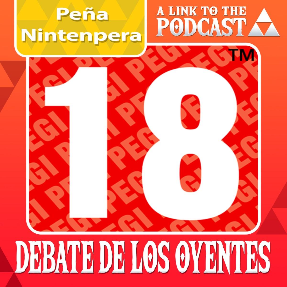 Especial Peña Nintenpera: Debate de los oyentes