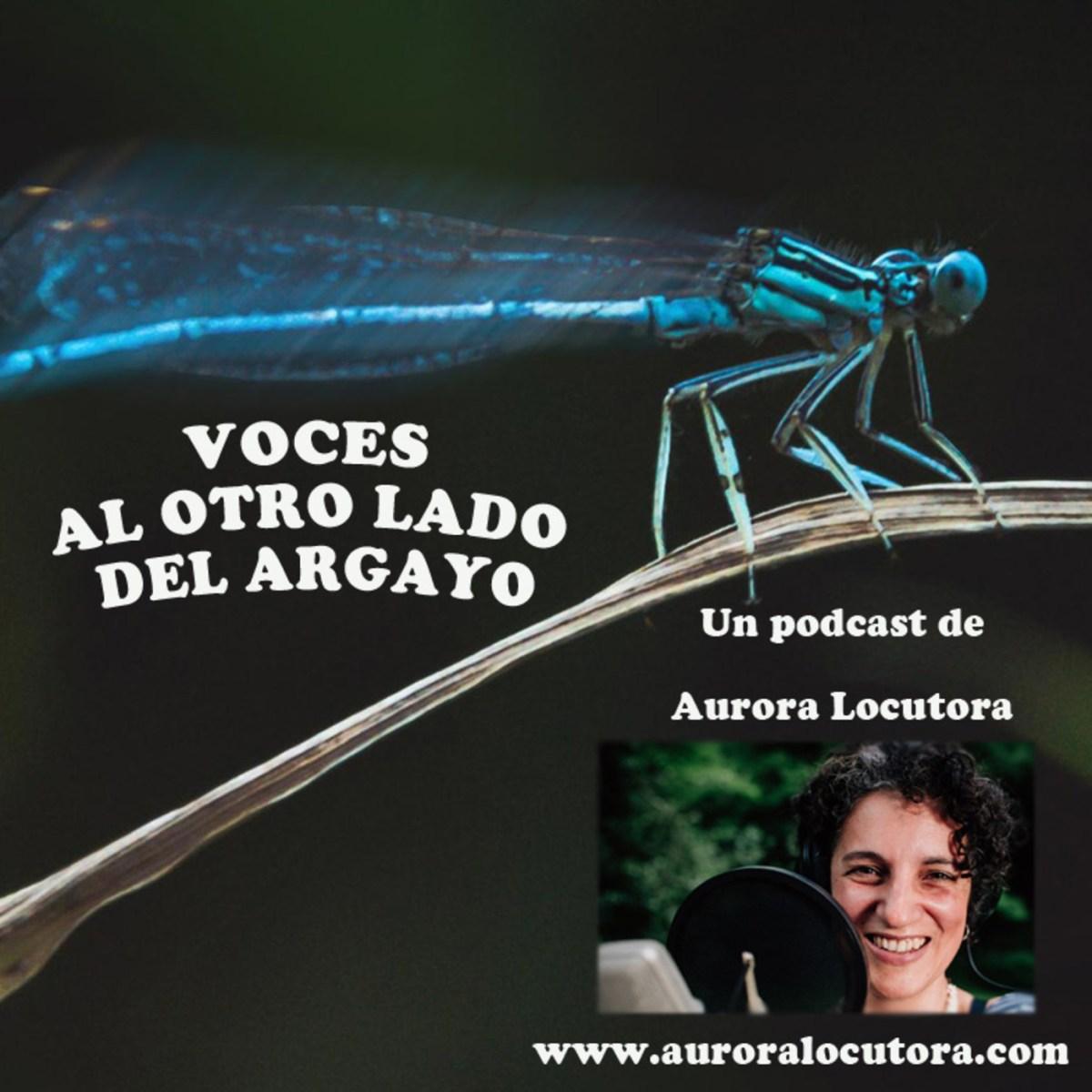 VOCES AL OTRO LADO DEL ARGAYO  -  Aurora Locutora