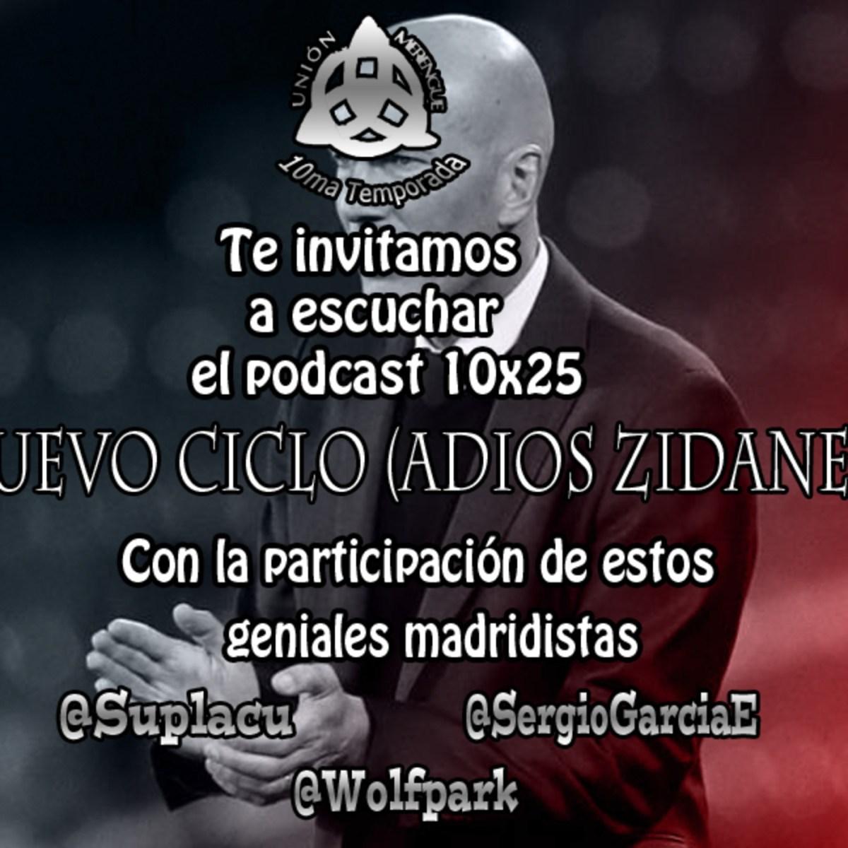 10×25 Nuevo Ciclo (Adios Zidane 2)