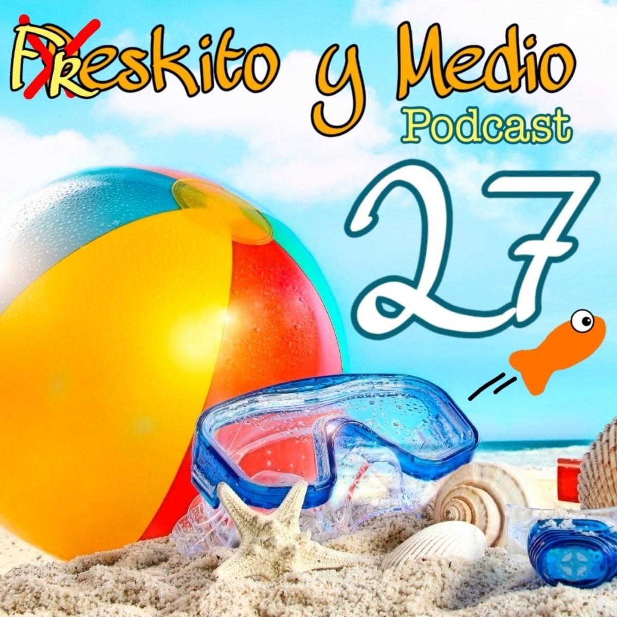 PYM 27. Alecrombie dime tú | Freskito y Medio