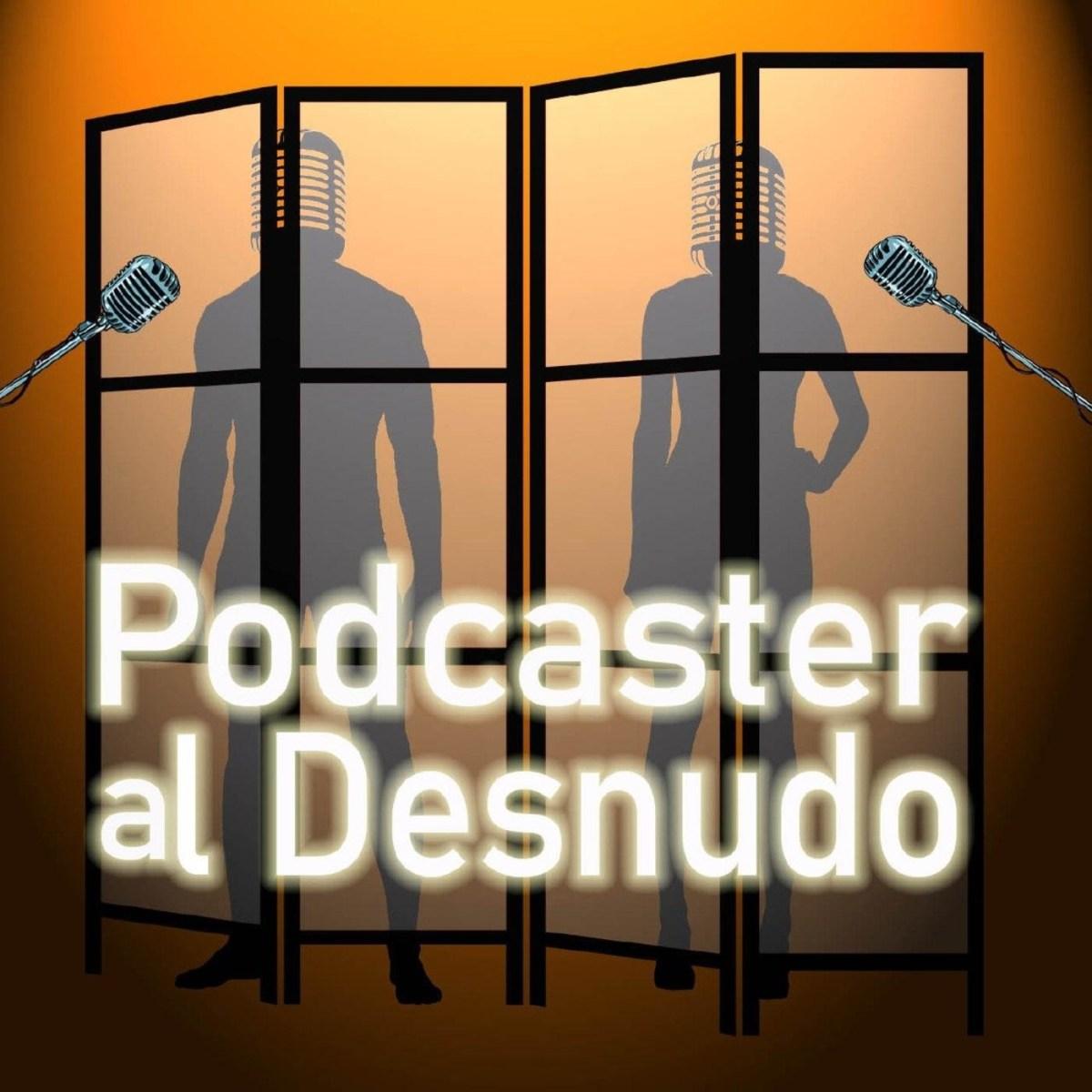Podcaster al Desnudo