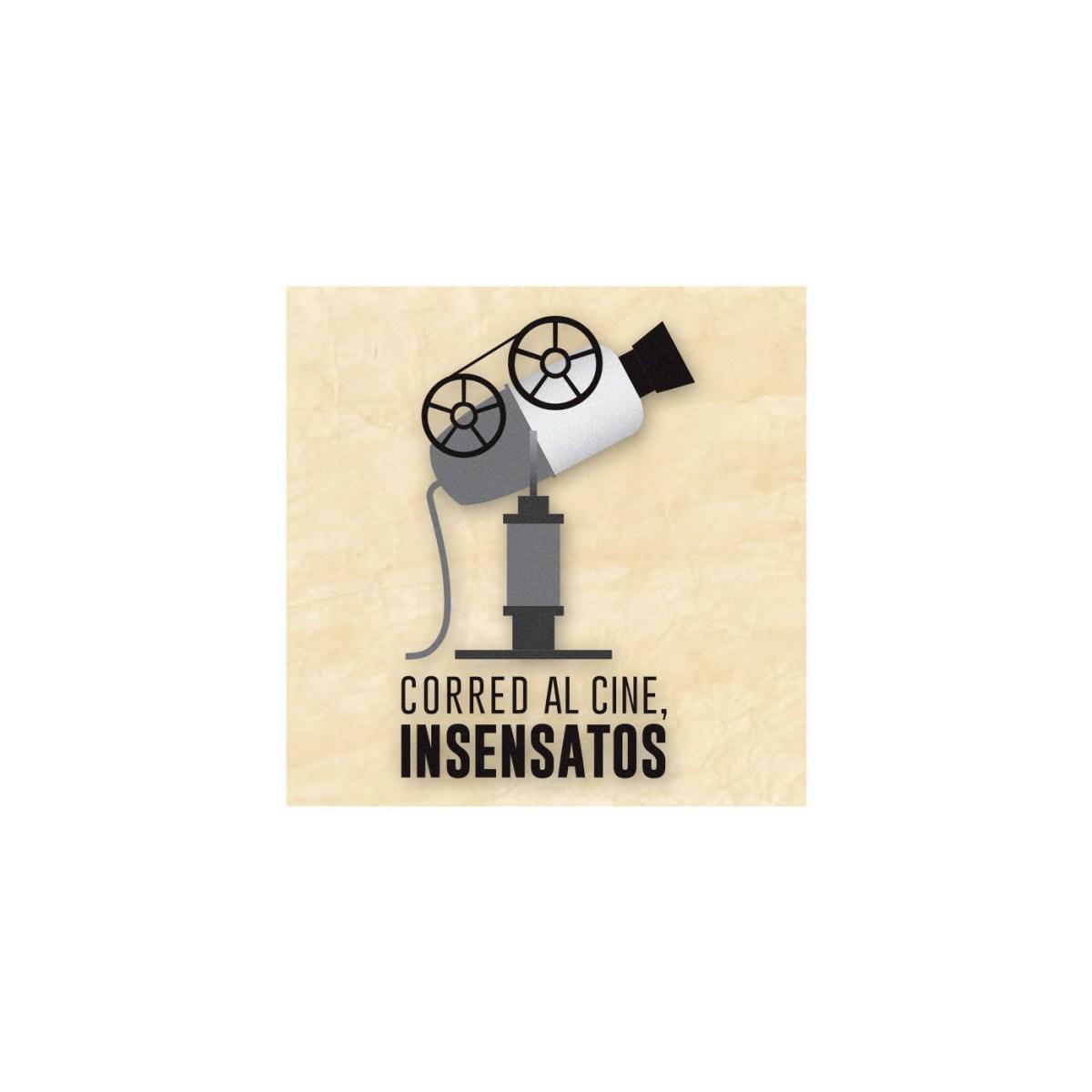 Corred al Cine, Insensatos