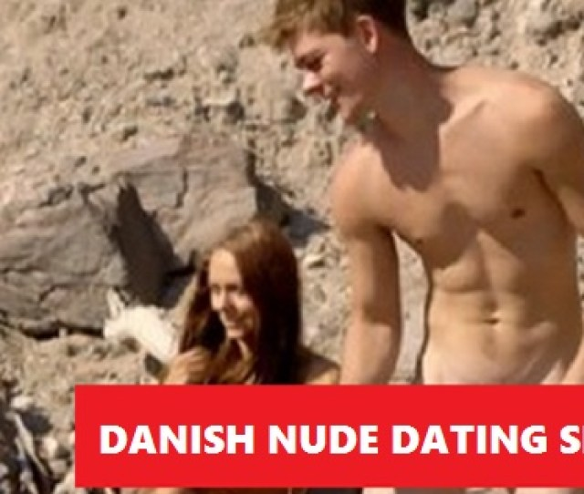 Naked Danish Adam And Eve Reality Show Airs Uncensored Penis Nsfw