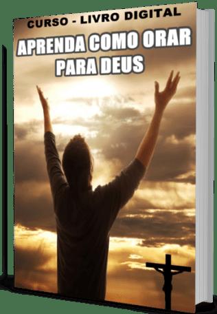 Aprenda A Orar Para Deus