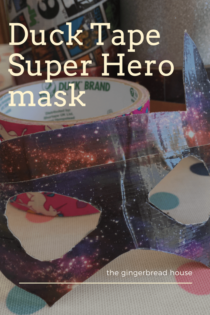 Duck Tape super hero mask - the gingerbread house