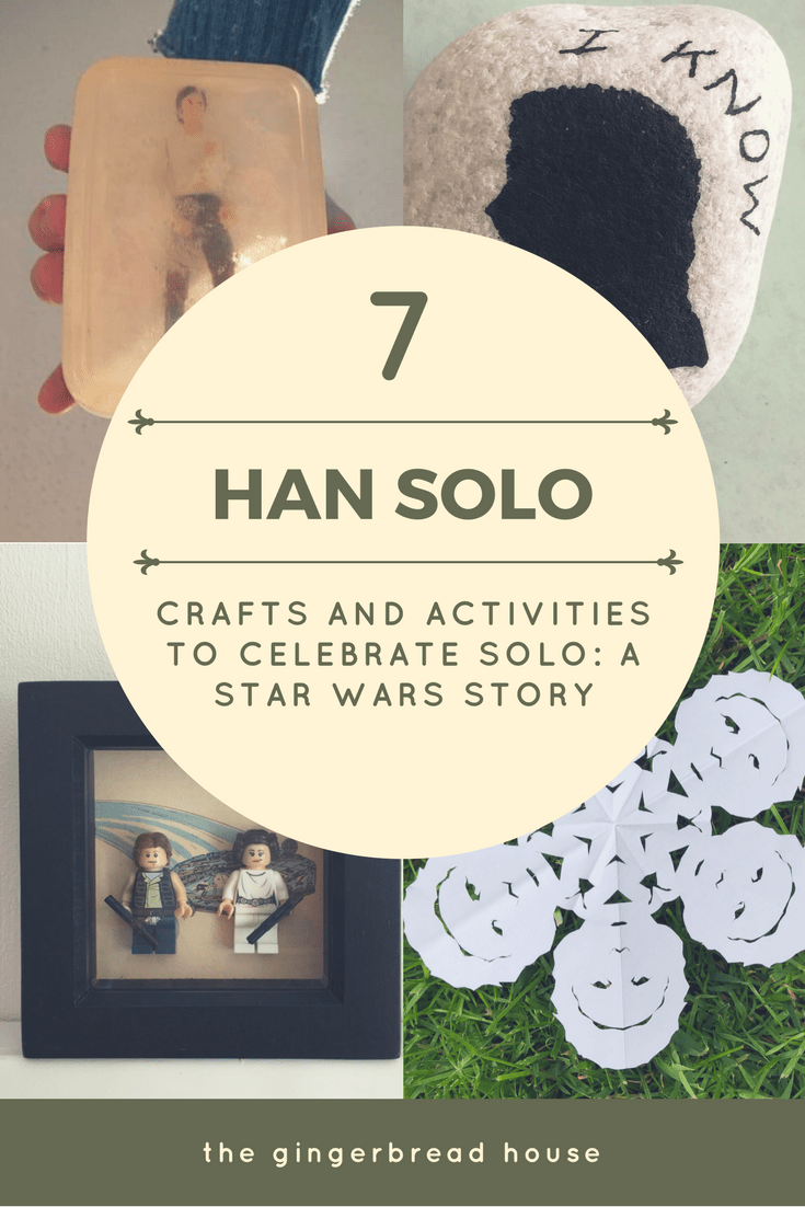 7 crafts to celebrate Solo: A Star Wars Story